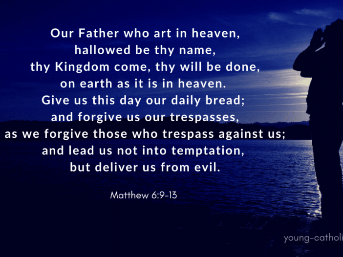 Our Father, Who art in Heaven, hallowed be Thy name; Thy Kingdom come, Thy will be done on earth as it is in Heaven. Give us this day our daily bread; and forgive us our trespasses as we forgive those who trespass against us; and lead us not into temptation, but deliver us from evil. Amen.
