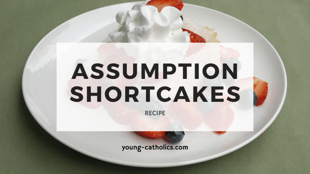 """the title """"Assumption Shortcakes Recipe"""" with an image of shortcakes on a plate with strawberries, blueberries, and whipped cream."""