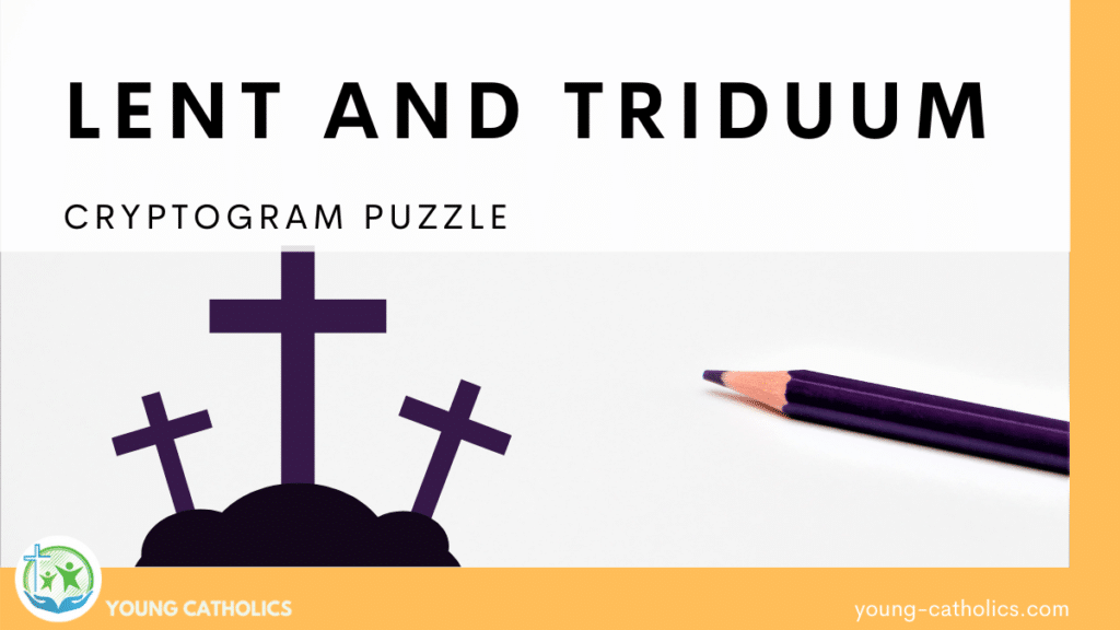 """The title """"Lent and Triduum Cryptogram Puzzle"""" with an image of a purple pencil and a graphic of three crosses on a hill to represent the Lenten season."""