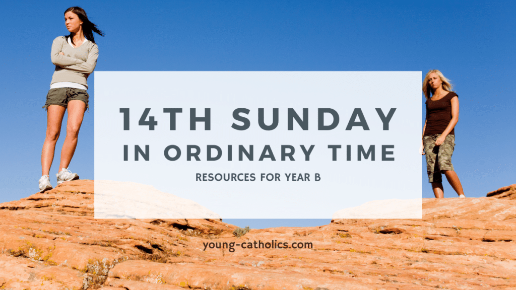 """The title """"14th Sunday in Ordinary Time Year B"""" with two women on a hill. One is turned away from the other, in a sign of rejection."""