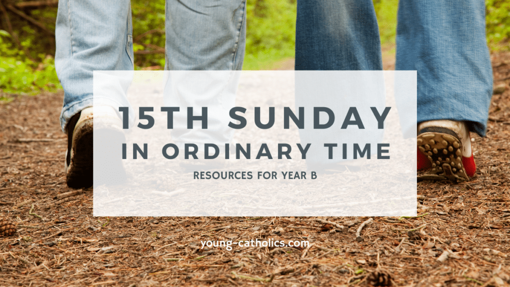 On the 15th Sunday in Ordinary Time Year B we learn to go out and spread the Good News.
