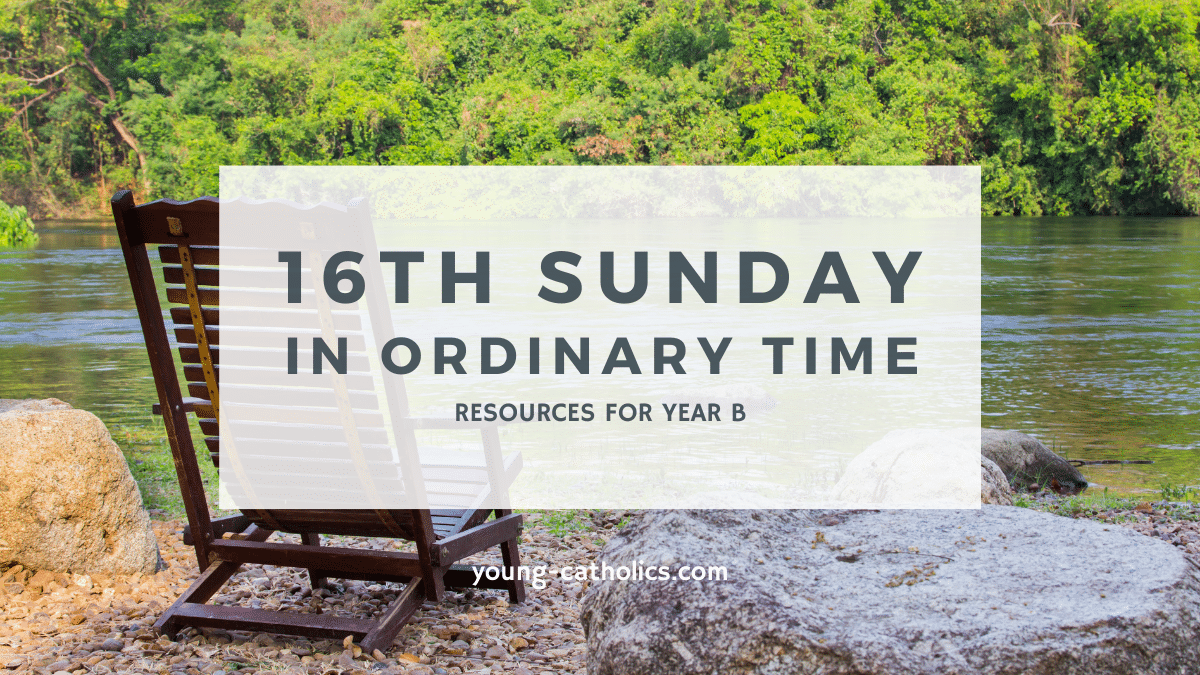 The readings for the 16th Sunday in Ordinary Time - Year B invite us to rest in the care of Jesus.