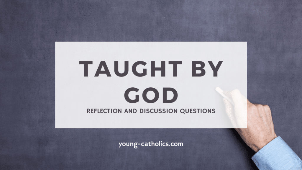 Taught by God reflection and discussion questions. A hand writing on a chalkboard for a lesson plan.