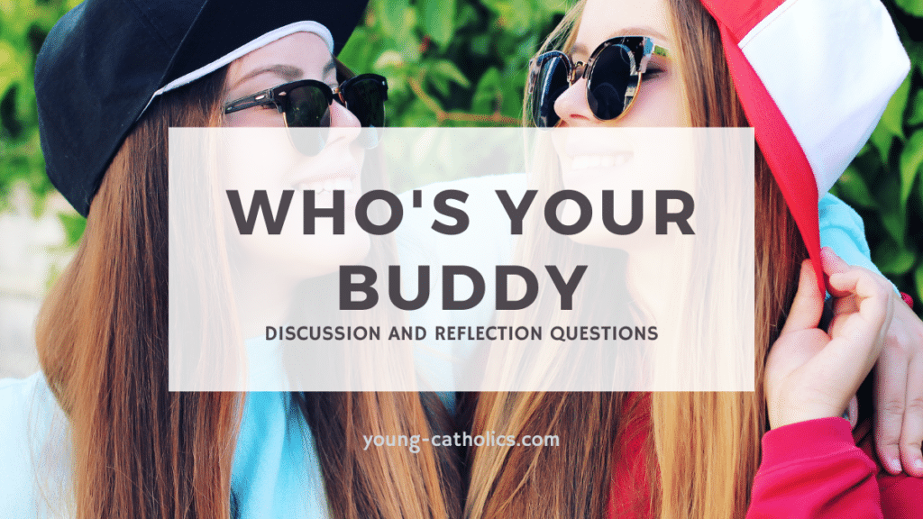 Who's Your Buddy? This lesson plan on friendship focuses on having friends who support us in faith.