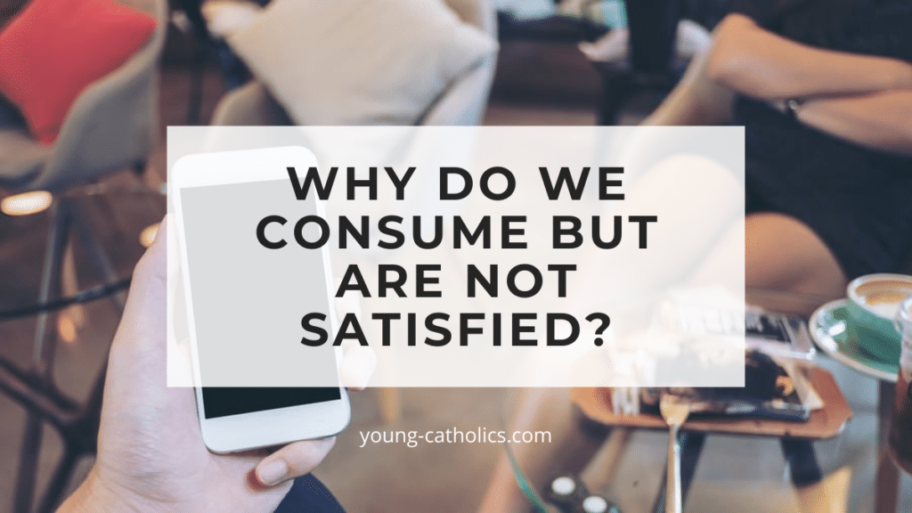 """The title """"Why Do We Consume But Are Not Satisfied?"""" on a background with examples of consumerism, such as food, cell phone, clothes, etc."""