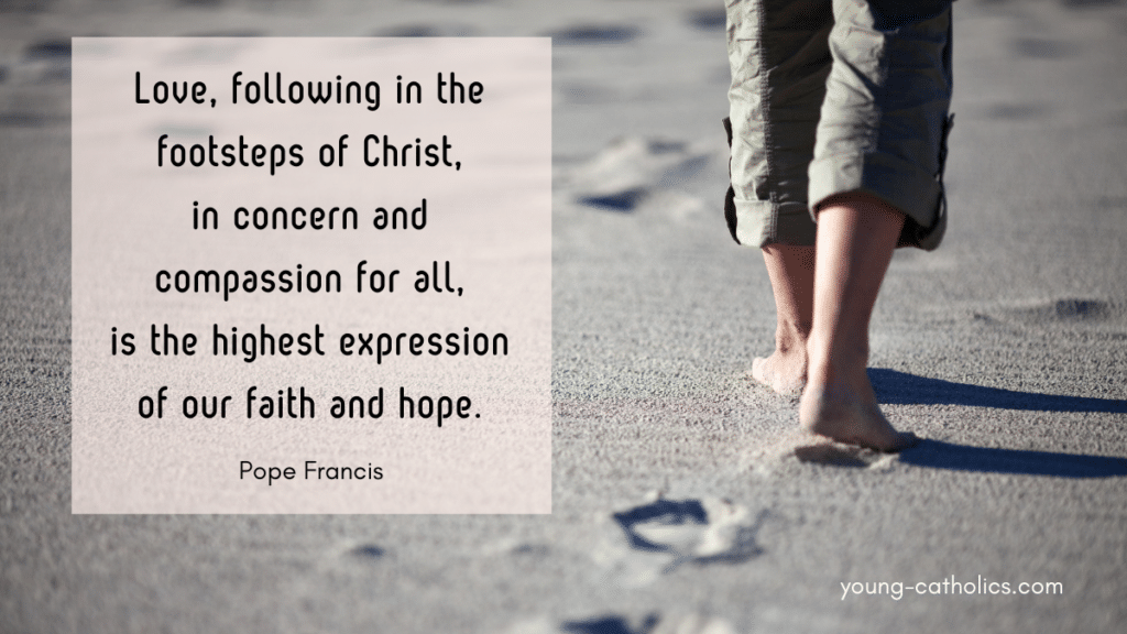 This image shows the footsteps of a man walking on the beach and features a Pope Francis quote about walking in the footsteps of Christ.