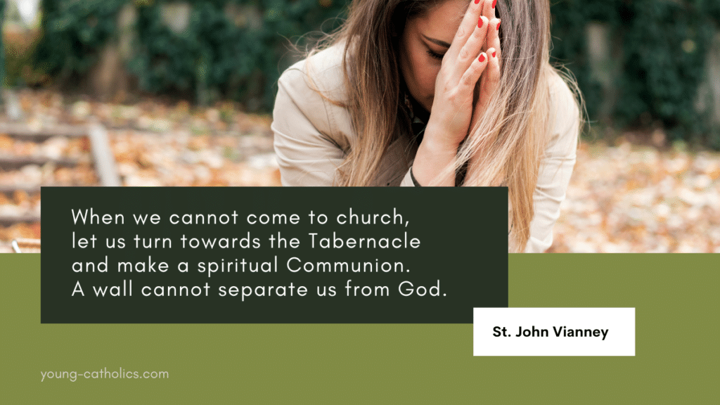 The quote from St. John Vianney about spiritual communion with a woman praying intensely in the background.