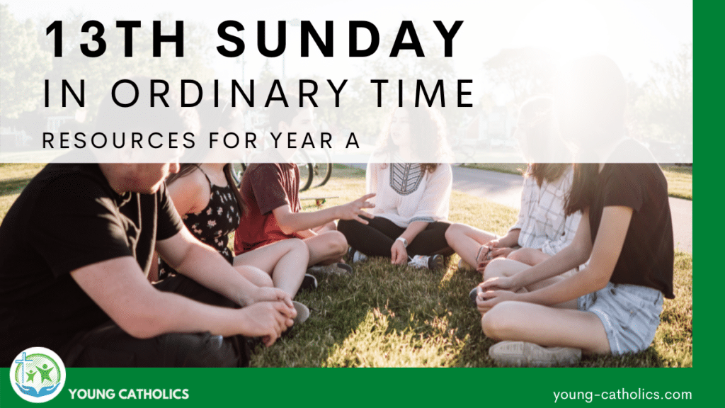 The title indicating resources for the 13th Sunday in Ordinary Time Year A over an image of a group of young people in a circle, supporting each other in discipleship.