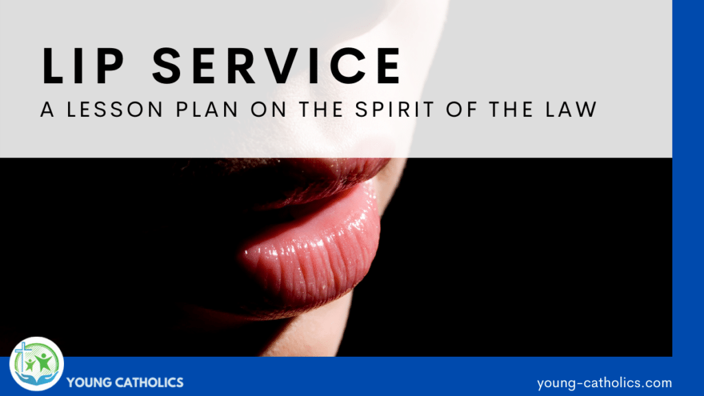 """The title """"Lip Service A Lesson Plan on the Spirit of the Law"""" over an image of a face in the shadows with lips highlighted, to symbolize the danger of only following God with our words and not our hearts."""