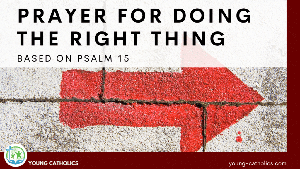 """The title """"Prayer for Doing the Right Thing - Based on Psalm 15"""" with an image of an arrow painted on concrete pointing right. This symbolizes making right decisions."""