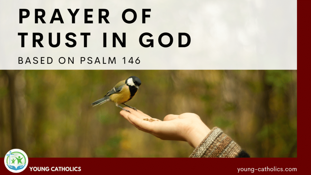 """The title """"Prayer of Trust in God – Based on Psalm 146"""" with an image of a small bird perched on a person's hand, indicating how we must trust in God."""