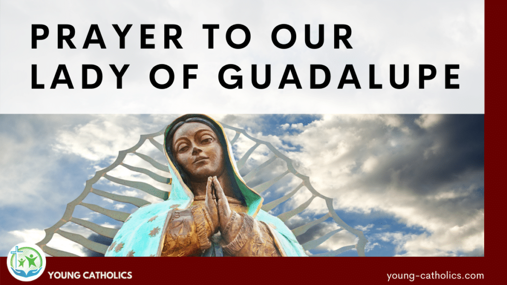 Prayer to Our Lady of Guadalupe over an image of a statue in the likeness of our Blessed Mother as she appeared on Juan Diego's tilma. A cloudy sky in the background.