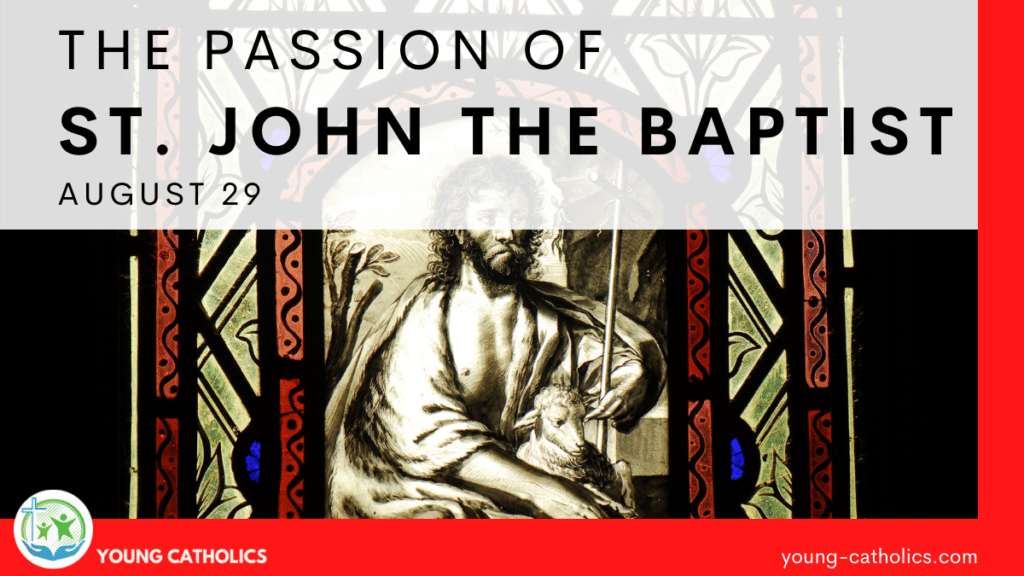 The Passion of St. John the Baptist August 29 with an image of him, commemorating the memorial of the beheading of St. John the Baptist.