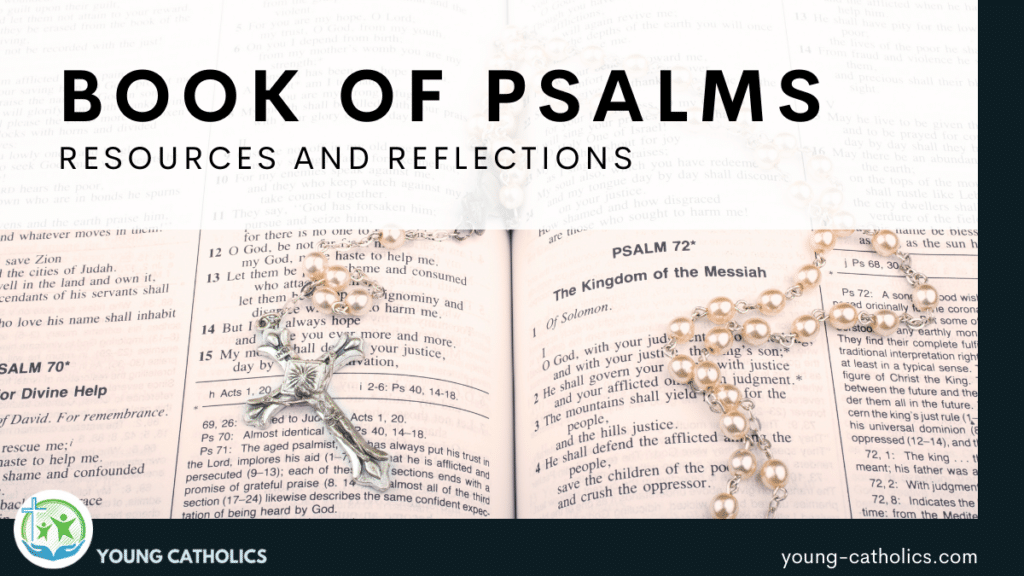 The title indicating resources for the Book of Psalms over an image of a bible open to Psalm 72 with a rosary on it.