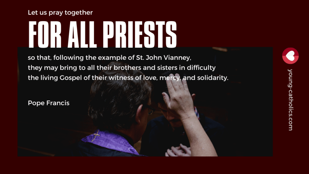 A quote from Pope Francis reminding us to pray for priests with and image of a priest granting absolution during the Sacrament of Reconciliation.