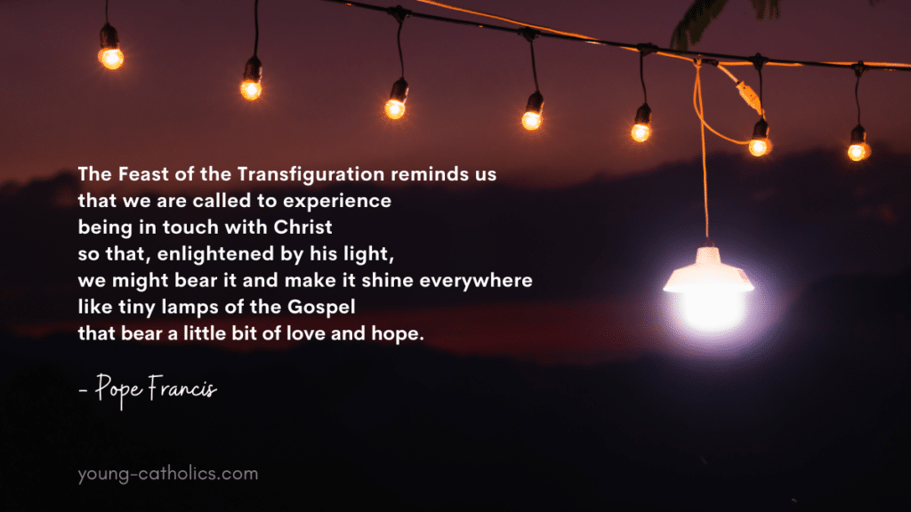 A transfiguration quote from Pope Francis with an image of a string of small lights and one brighter, larger light. The larger light represents Jesus and the smaller lights represent us.
