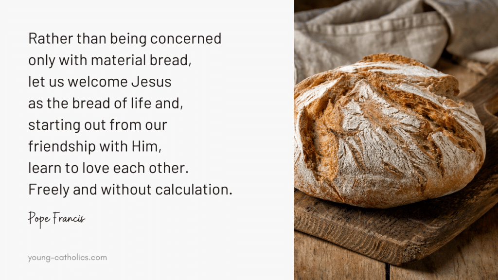 A bread of life quote from Pope Francis with an image of a homestyle loaf of bread.