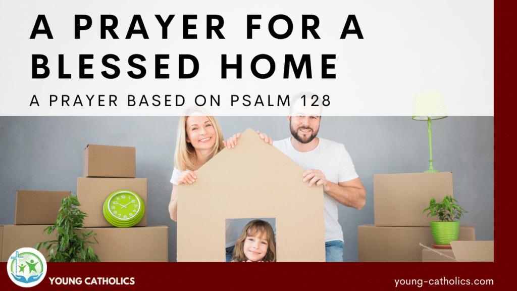 Two parents holding up a cardboard home with a child inside, to represent this prayer for a blessed home which is based on Psalm 128