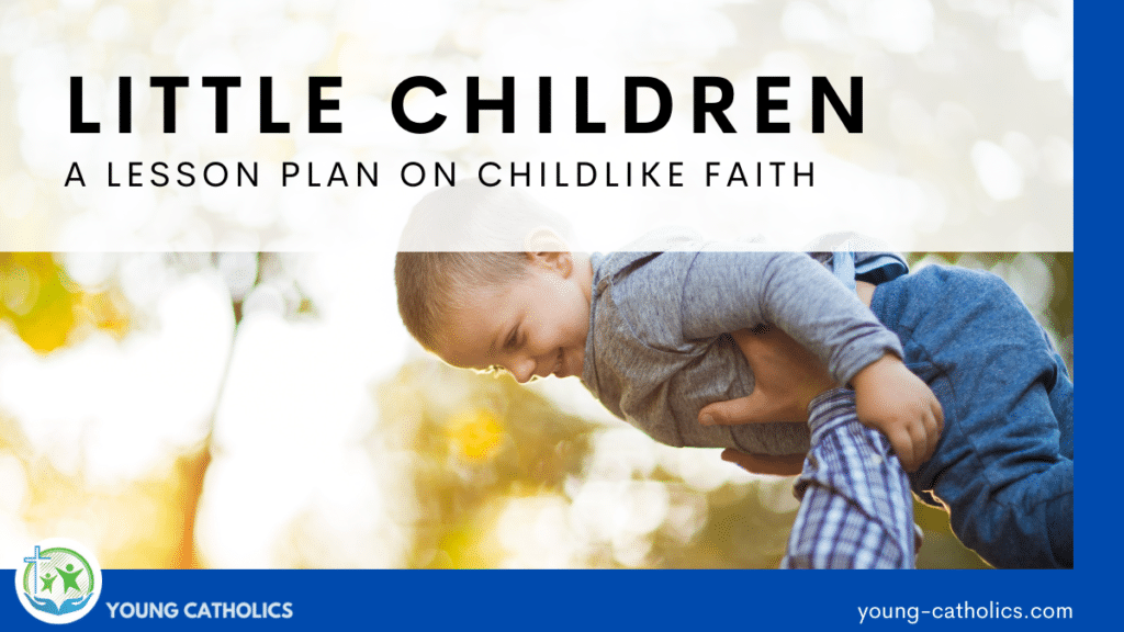A child being lifted in the air by his father, showing that little children have a childlike faith, which is the focus of this lesson plan.