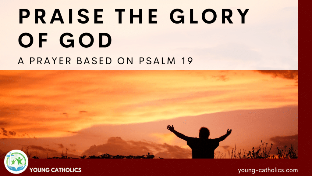 A man praising the glory of God, the focus of this prayer based on Psalm 19