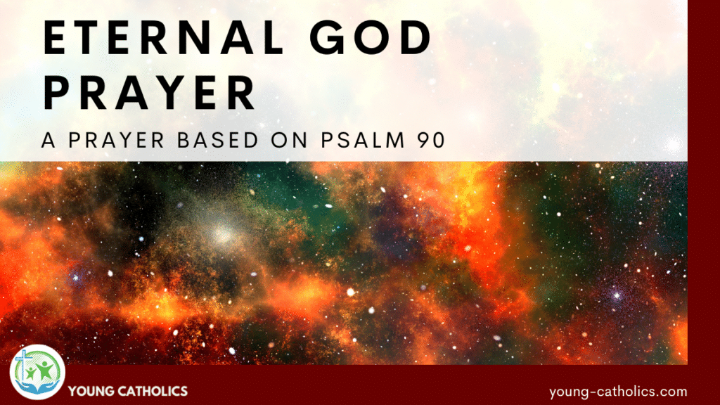 An image of the cosmos, for this prayer to the Eternal God, based on Psalm 90.