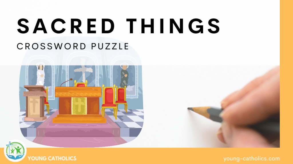 An image of a hand holding a pencil with a picture of sacred things in a church. Many of sacred vessels, vestments, and places are used in this crossword puzzle.